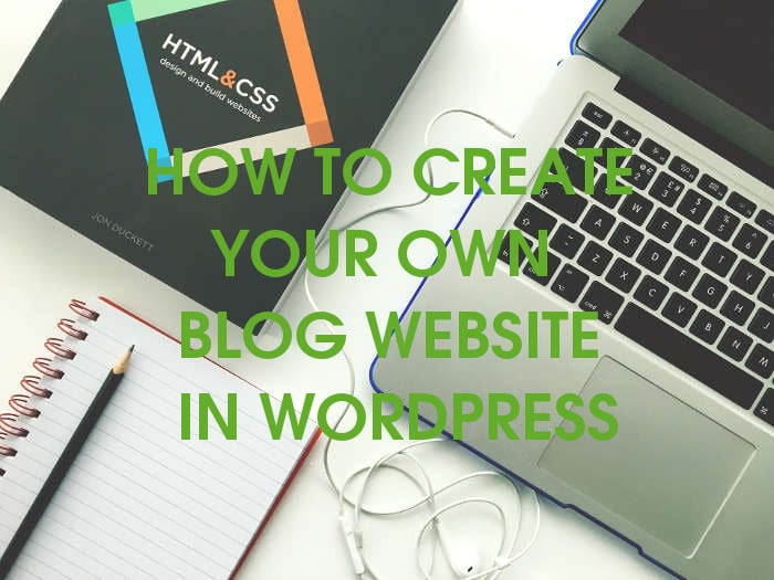 how to create your own blog website in wordpress