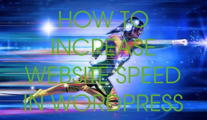 How to Increase Website Speed in WordPress ?