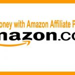 How to Make Money with Amazon Affiliate Marketing Program ?