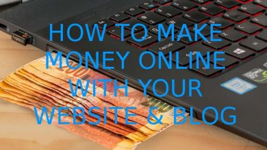 Photo of How to Make Money Online with Website & Blog ?