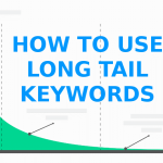 How to target and use Long Tail Keywords ?