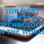 Top Most High Tech Technology in the World 2016 – 17