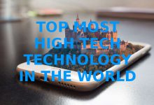 Top Most High Tech Technology in the World 2016 - 17