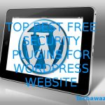 Top Best Free Security Plugins For Your WordPress Website