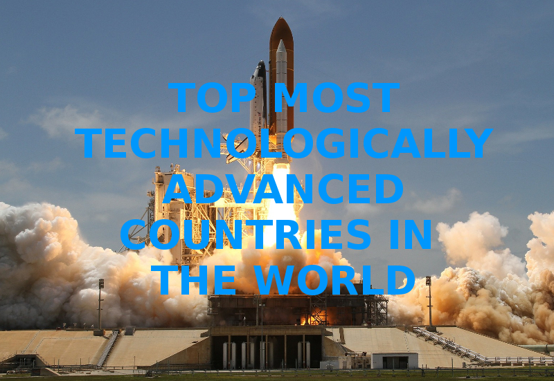 Most Technologically Advanced Countries In The World
