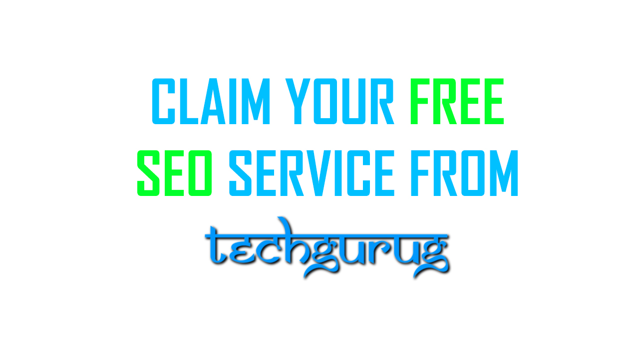Claim Your Free SEO Service From Tech Gurug