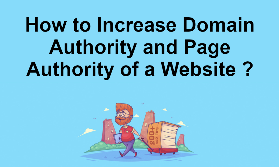 How to Increase Domain Authority and Page Authority of a Website ?